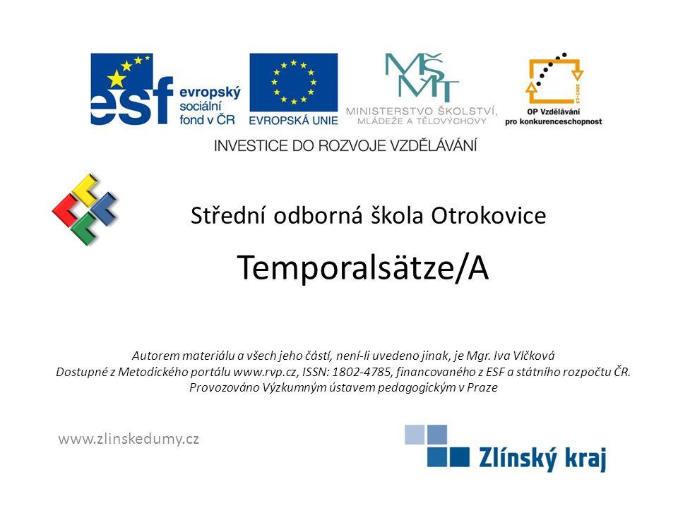 Temporalsätze/A Střední odborná škola Otrokovice www.zlinskedumy.cz