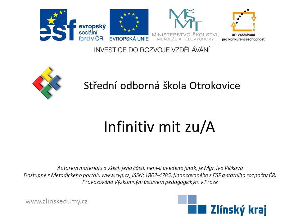 Infinitiv mit zu/A Střední odborná škola Otrokovice www.zlinskedumy.cz