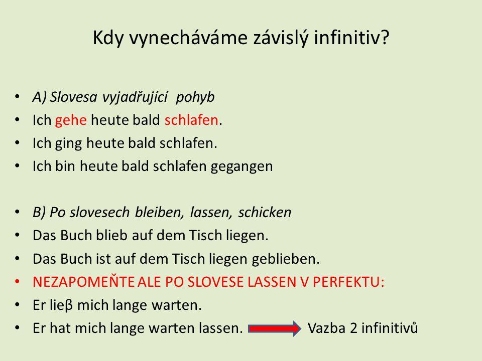 Kdy vynecháváme závislý infinitiv