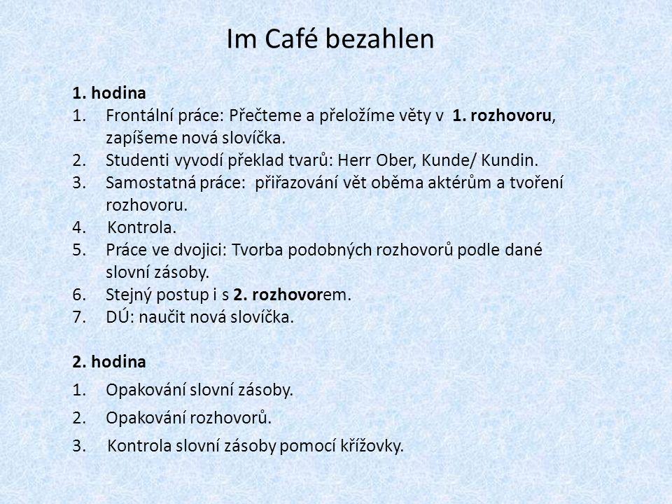 Im Café bezahlen 1. hodina