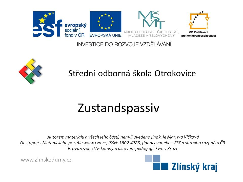 Zustandspassiv Střední odborná škola Otrokovice www.zlinskedumy.cz