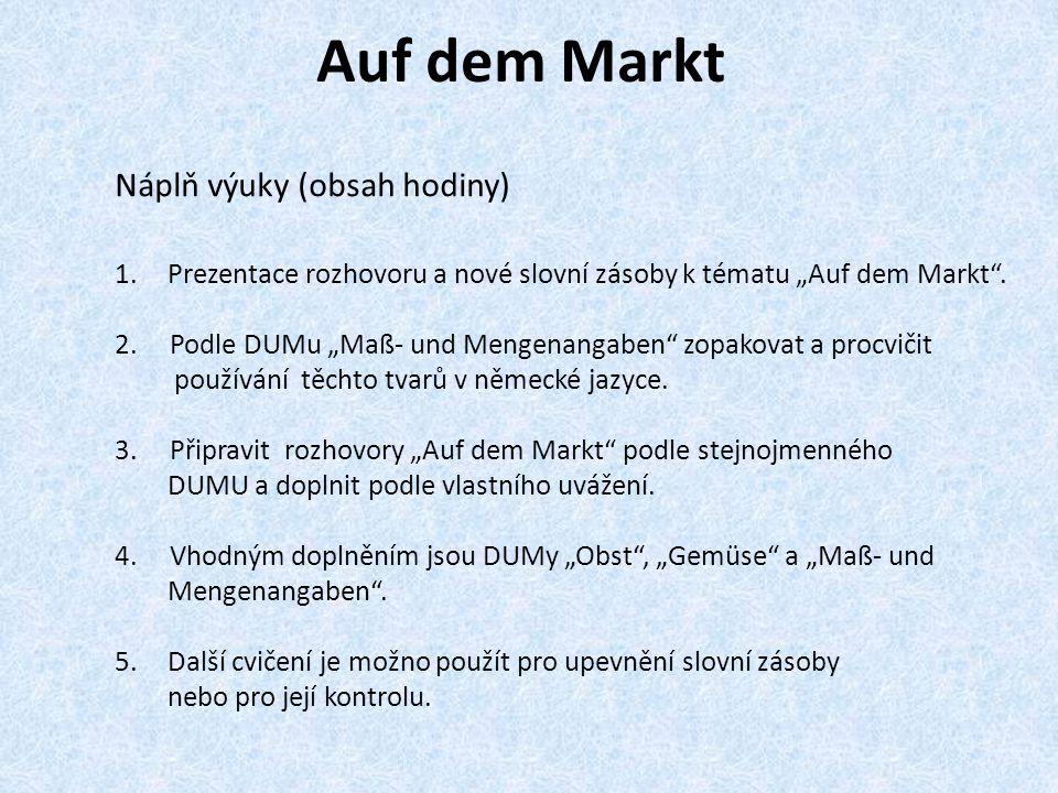 Auf dem Markt Náplň výuky (obsah hodiny)