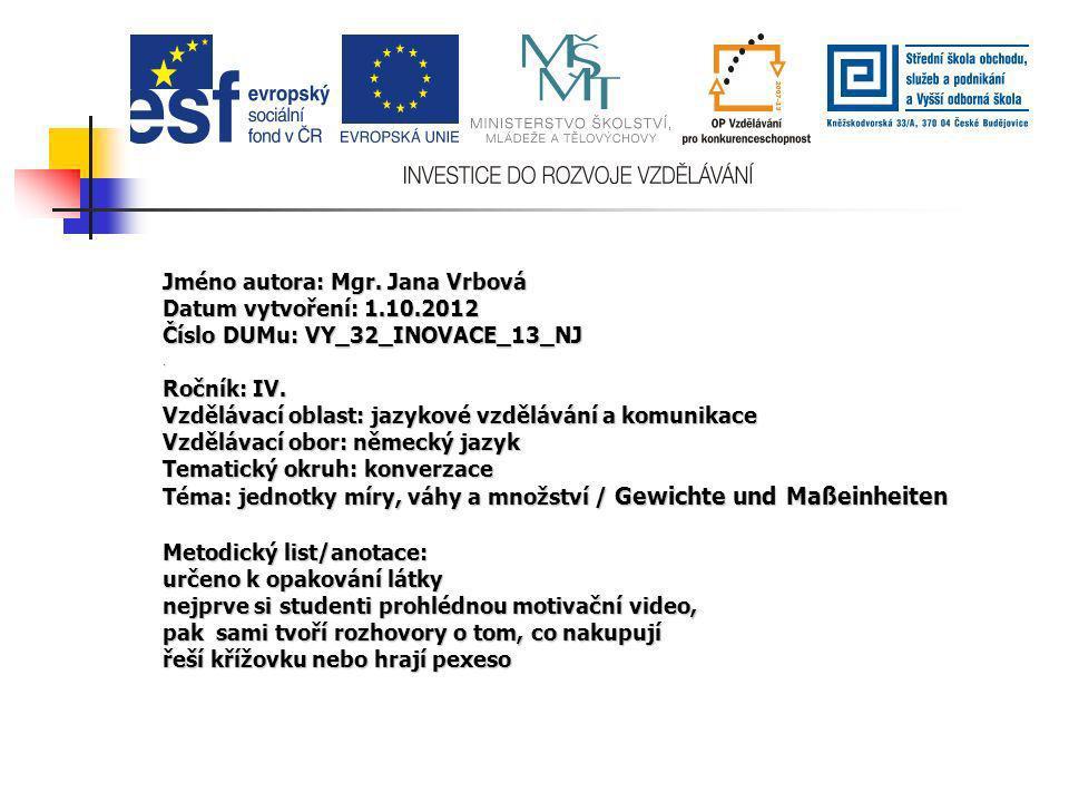 Jméno autora: Mgr. Jana Vrbová