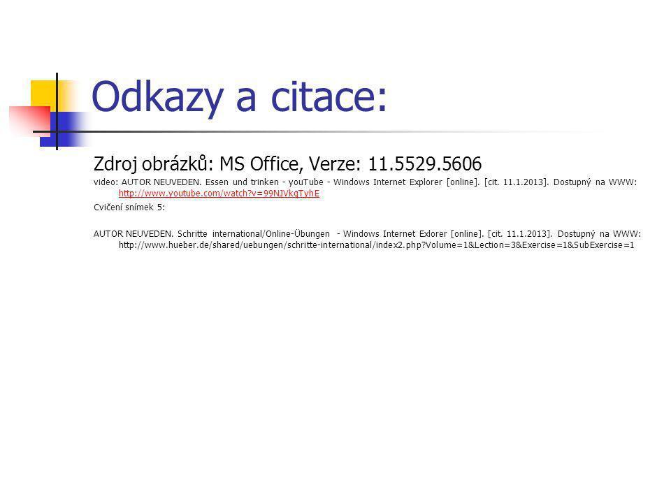 Odkazy a citace: Zdroj obrázků: MS Office, Verze: 11.5529.5606