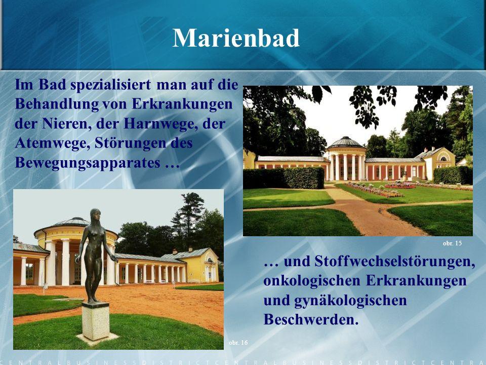 Marienbad Im Bad spezialisiert man auf die Behandlung von Erkrankungen der Nieren, der Harnwege, der Atemwege, Störungen des Bewegungsapparates …