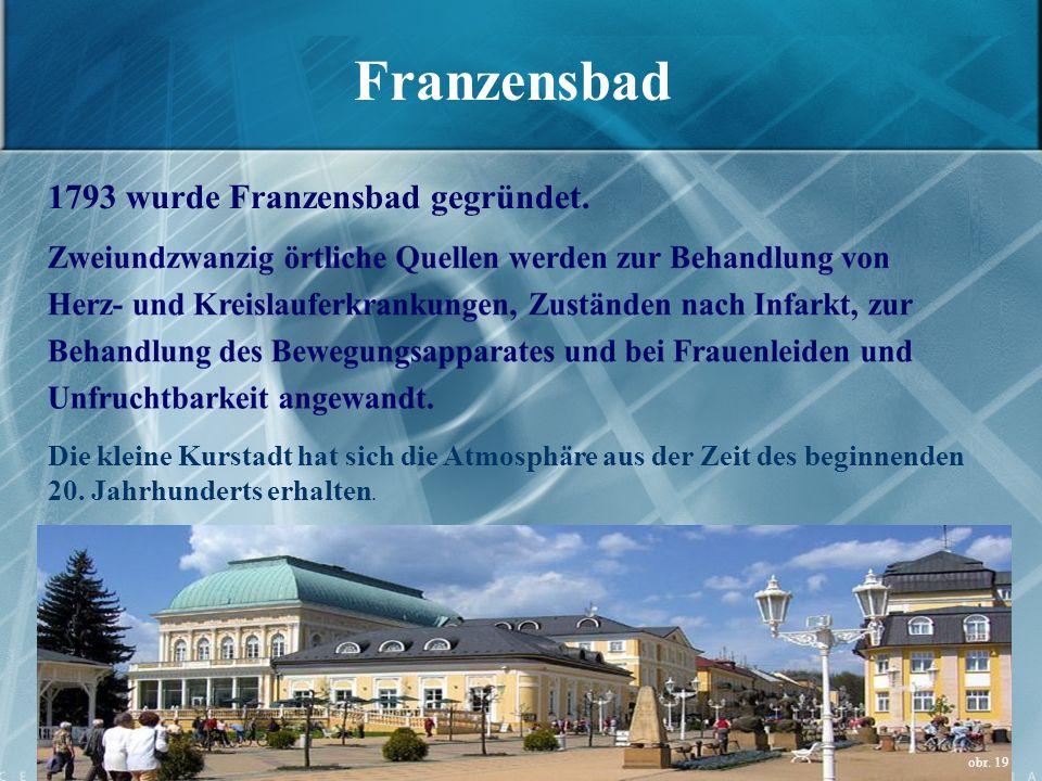 Franzensbad 1793 wurde Franzensbad gegründet.