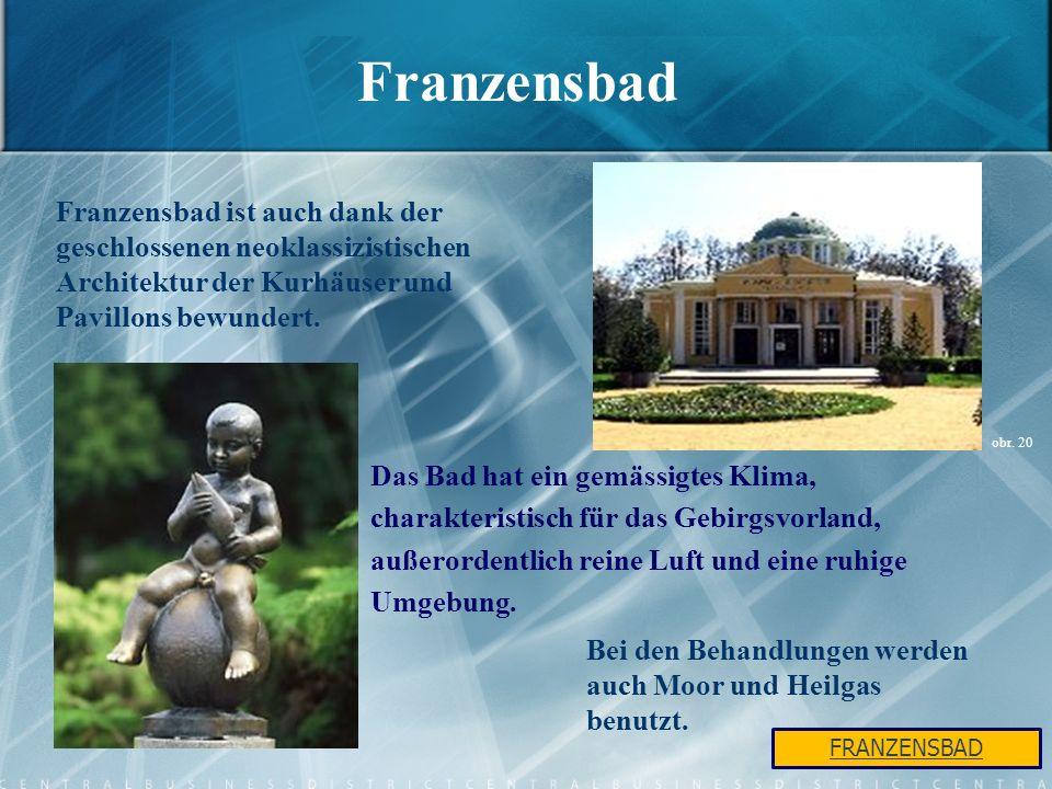 Franzensbad Franzensbad ist auch dank der geschlossenen neoklassizistischen Architektur der Kurhäuser und Pavillons bewundert.