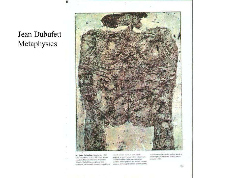 Jean Dubufett Metaphysics