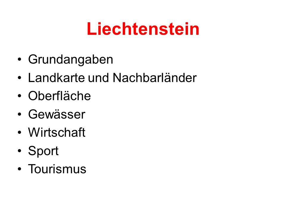 Liechtenstein Grundangaben Landkarte und Nachbarländer Oberfläche