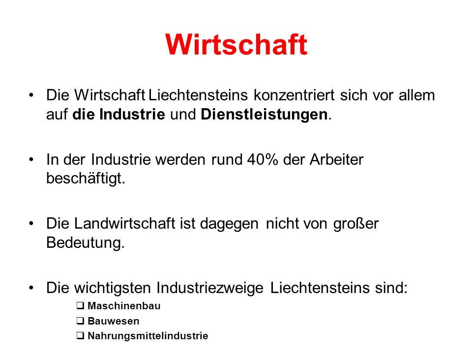 Wirtschaft Die Wirtschaft Liechtensteins konzentriert sich vor allem auf die Industrie und Dienstleistungen.