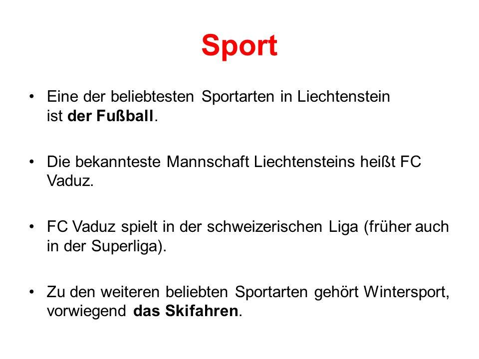 Sport Eine der beliebtesten Sportarten in Liechtenstein ist der Fußball. Die bekannteste Mannschaft Liechtensteins heißt FC Vaduz.