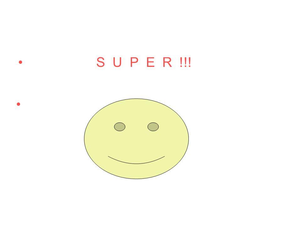 S U P E R !!!