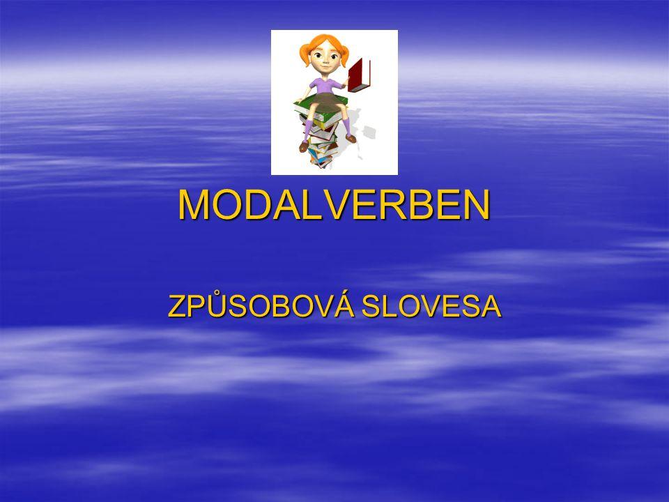 MODALVERBEN ZPŮSOBOVÁ SLOVESA