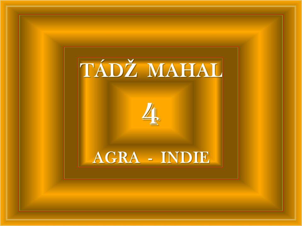 TÁDŽ MAHAL 4 AGRA - INDIE