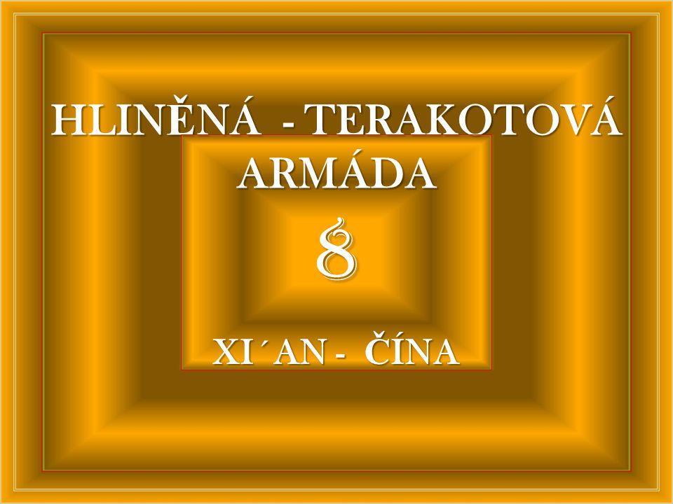 HLINĚNÁ - TERAKOTOVÁ ARMÁDA