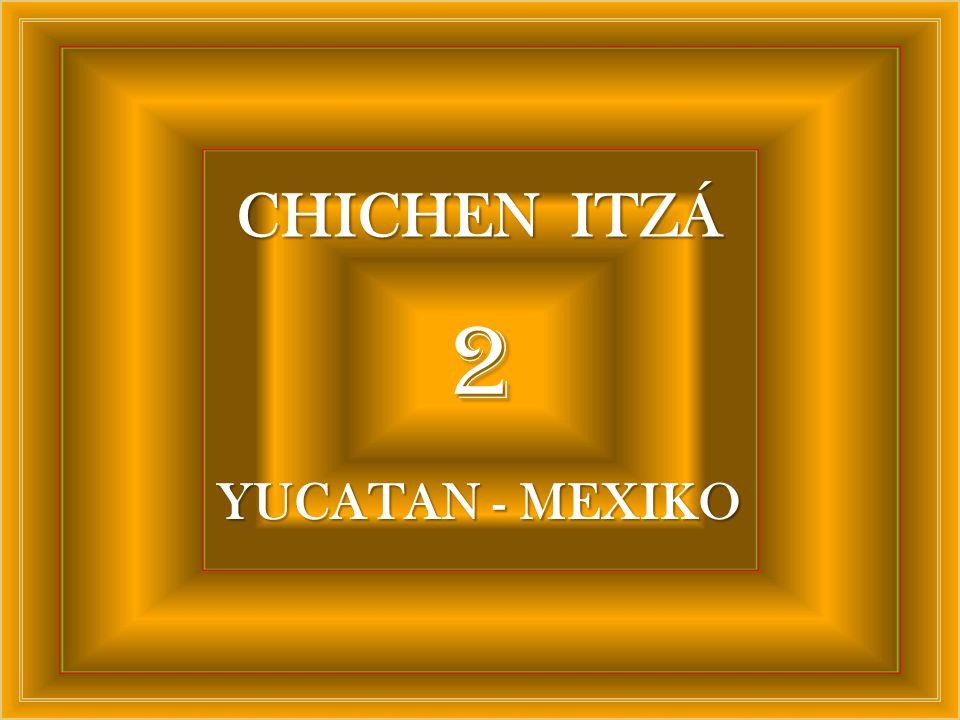 CHICHEN ITZÁ 2 YUCATAN - MEXIKO