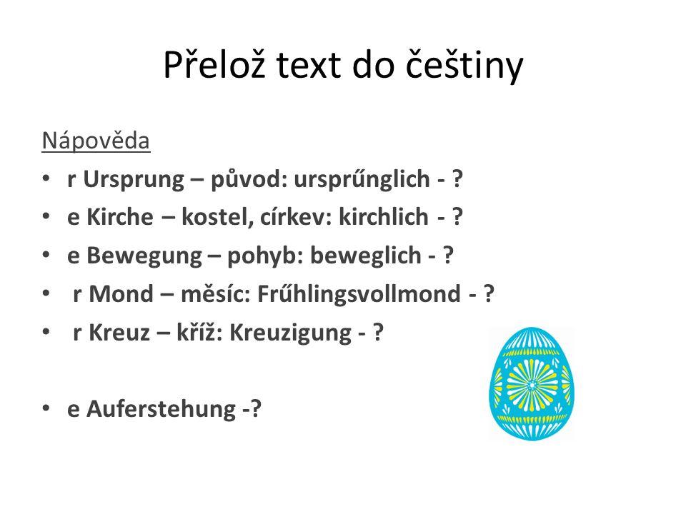 Přelož text do češtiny Nápověda r Ursprung – původ: ursprűnglich -