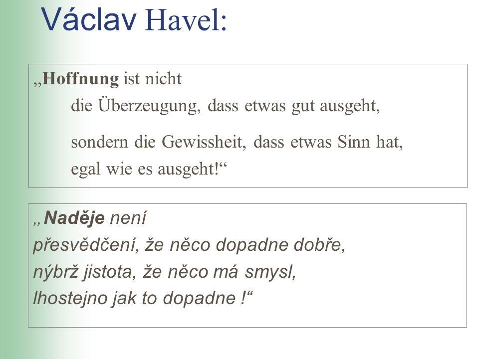 """Václav Havel: """"Hoffnung ist nicht"""