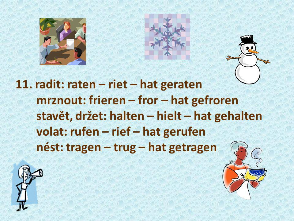 11. radit: raten – riet – hat geraten