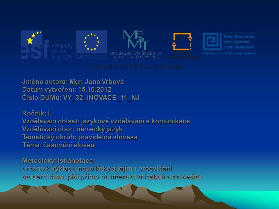 Jméno autora: Mgr. Jana Vrbová Datum vytvoření: 15.10.2012