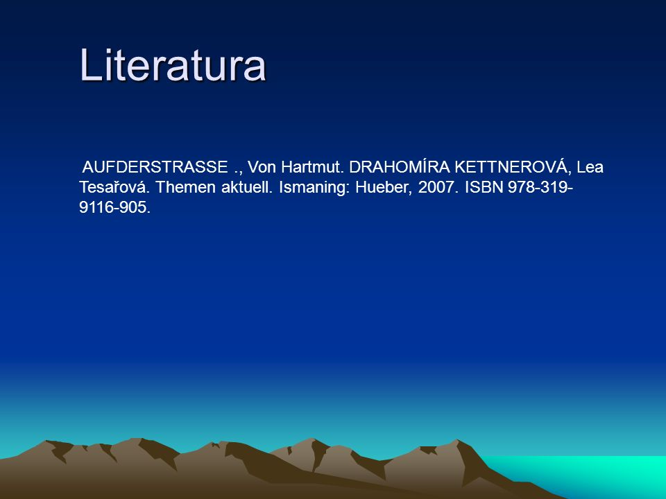 Literatura AUFDERSTRASSE ., Von Hartmut. DRAHOMÍRA KETTNEROVÁ, Lea Tesařová.