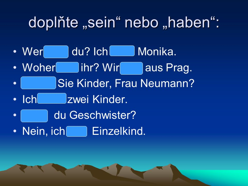 """doplňte """"sein nebo """"haben :"""