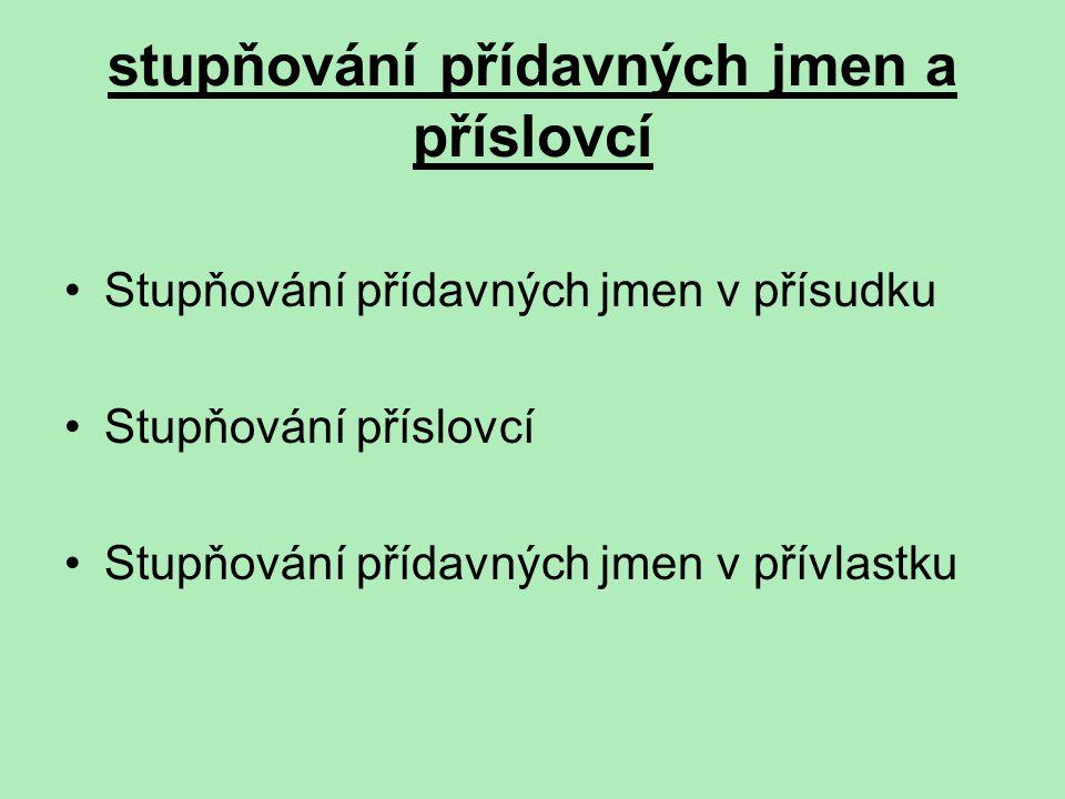 stupňování přídavných jmen a příslovcí