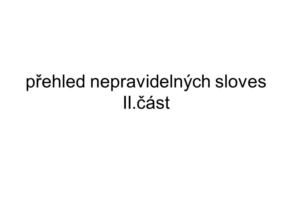 přehled nepravidelných sloves II.část
