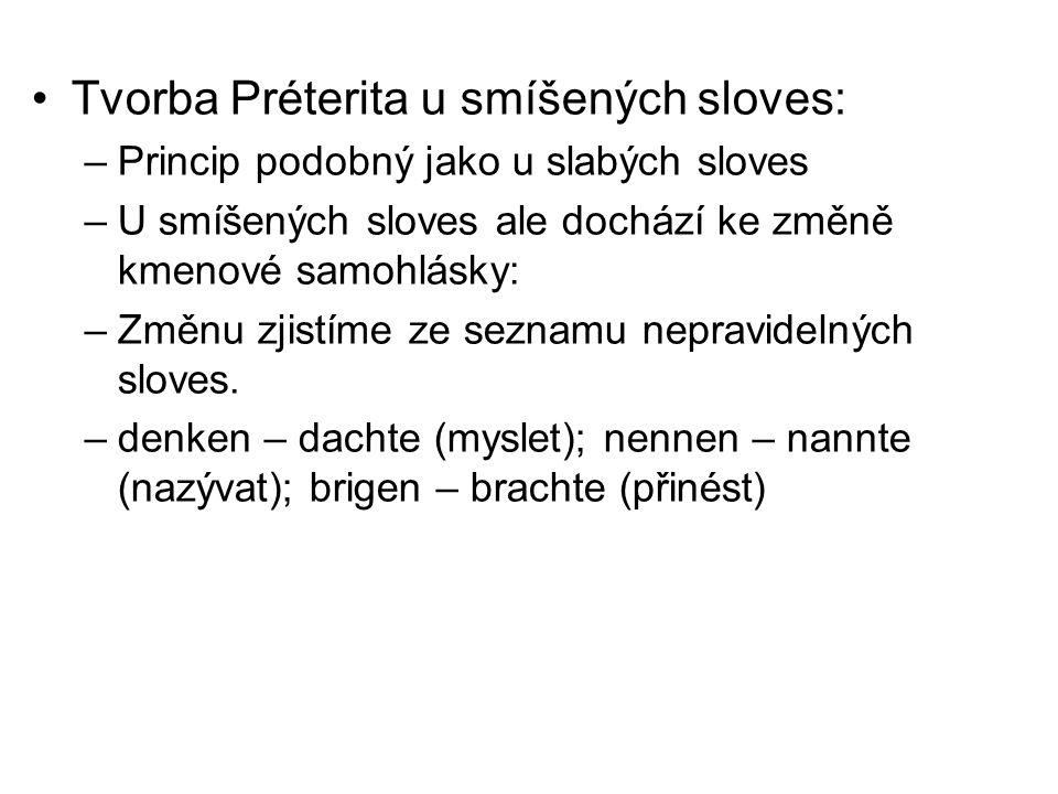 Tvorba Préterita u smíšených sloves: