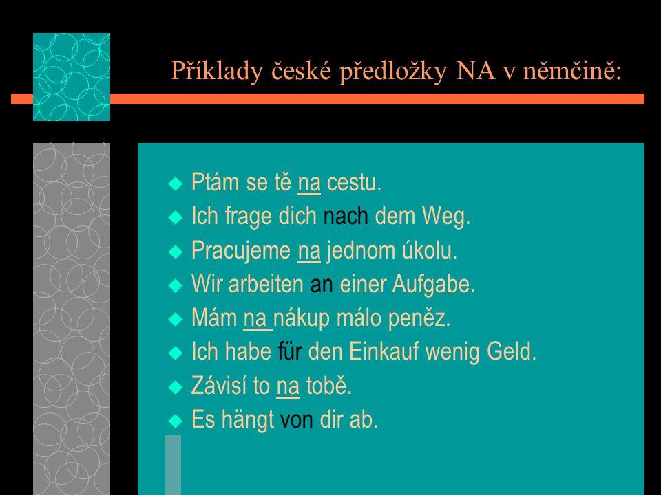Příklady české předložky NA v němčině:
