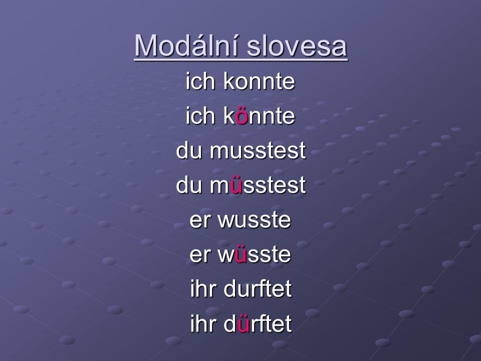 Modální slovesa ich konnte ich könnte du musstest du müsstest