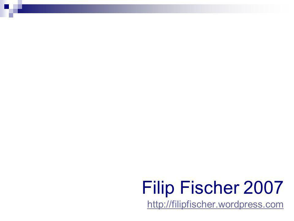 Filip Fischer 2007 http://filipfischer.wordpress.com