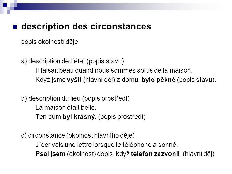 popis okolností děje description des circonstances