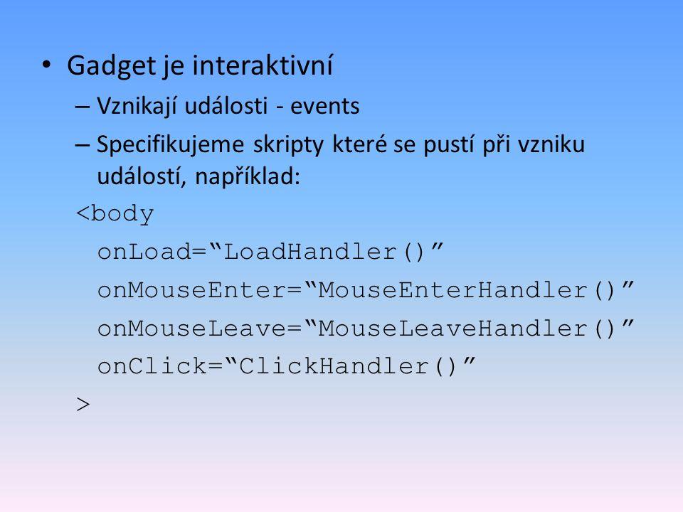 Gadget je interaktivní