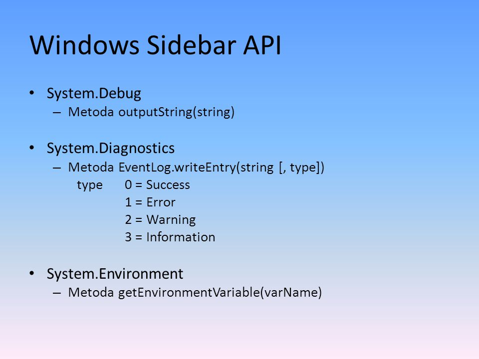 Windows Sidebar API System.Debug System.Diagnostics System.Environment