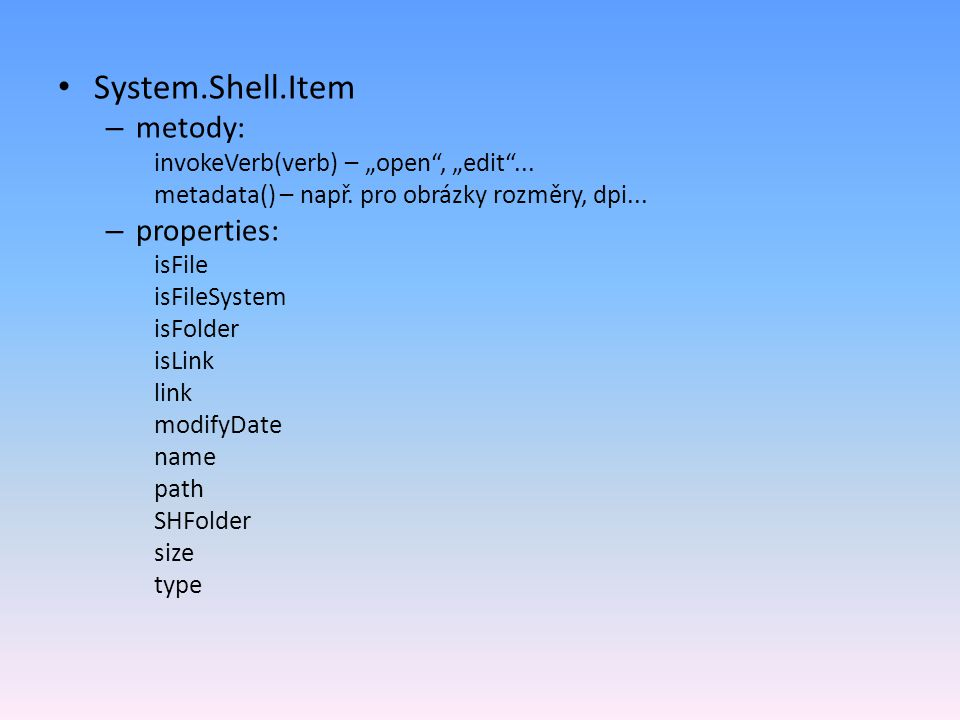 System.Shell.Item metody: properties: