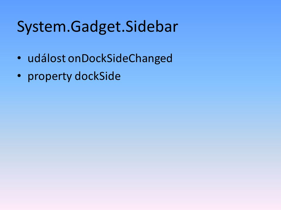 System.Gadget.Sidebar událost onDockSideChanged property dockSide