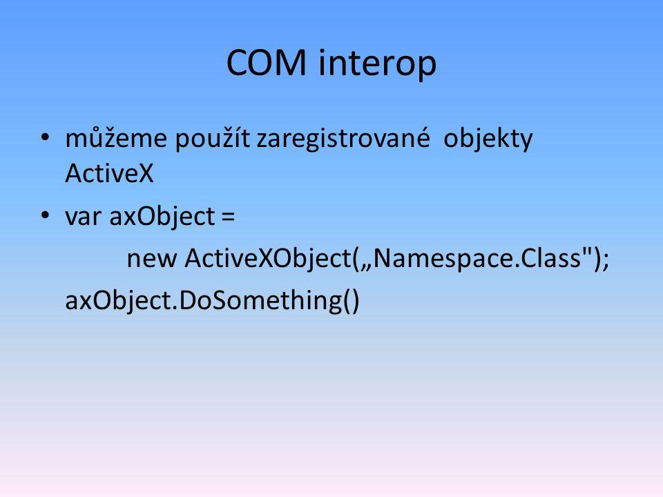 COM interop můžeme použít zaregistrované objekty ActiveX