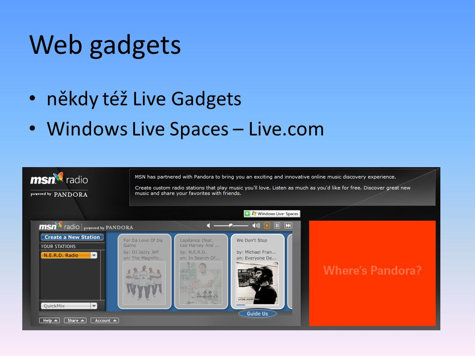 Web gadgets někdy též Live Gadgets Windows Live Spaces – Live.com