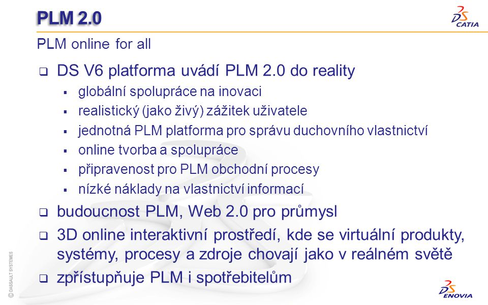 PLM 2.0 DS V6 platforma uvádí PLM 2.0 do reality