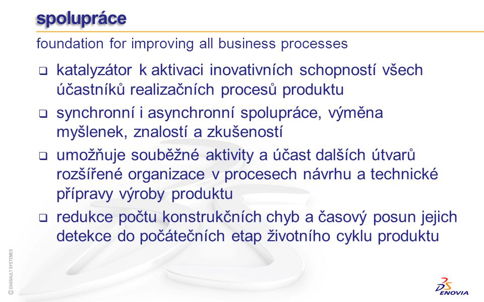 spolupráce foundation for improving all business processes.