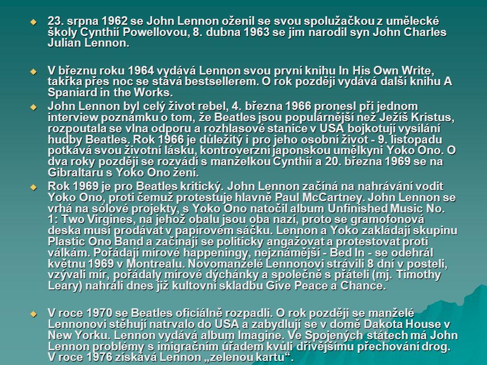 23. srpna 1962 se John Lennon oženil se svou spolužačkou z umělecké školy Cynthií Powellovou, 8. dubna 1963 se jim narodil syn John Charles Julian Lennon.