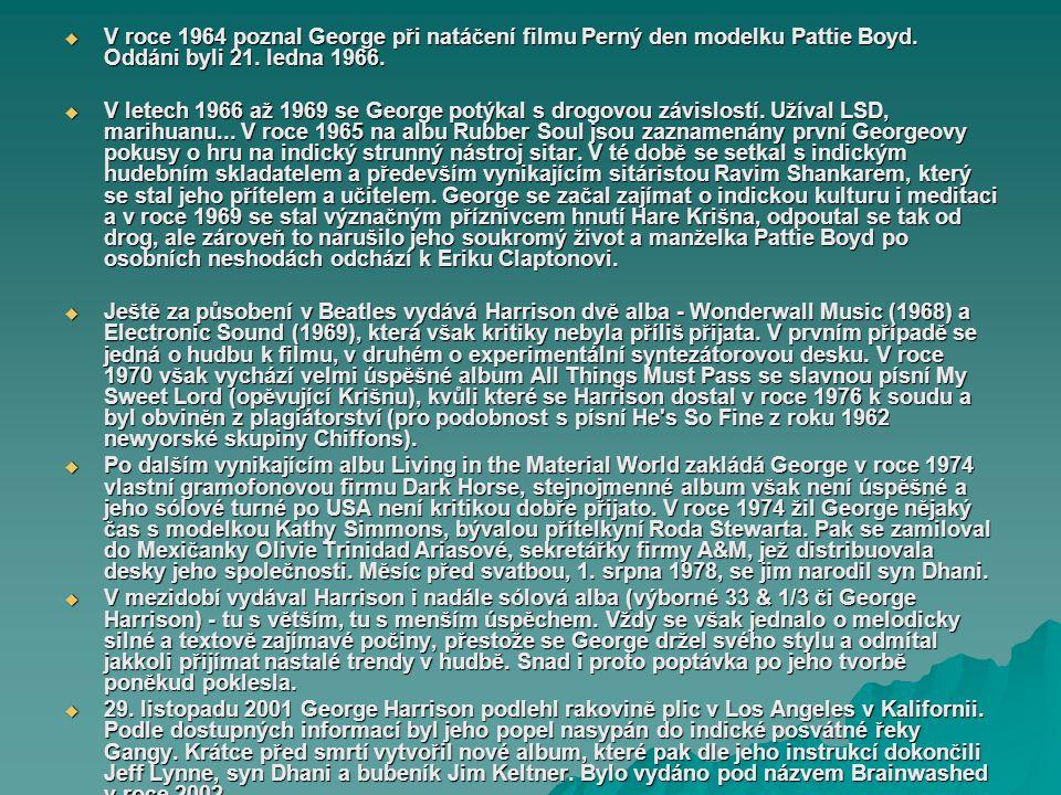 V roce 1964 poznal George při natáčení filmu Perný den modelku Pattie Boyd. Oddáni byli 21. ledna 1966.