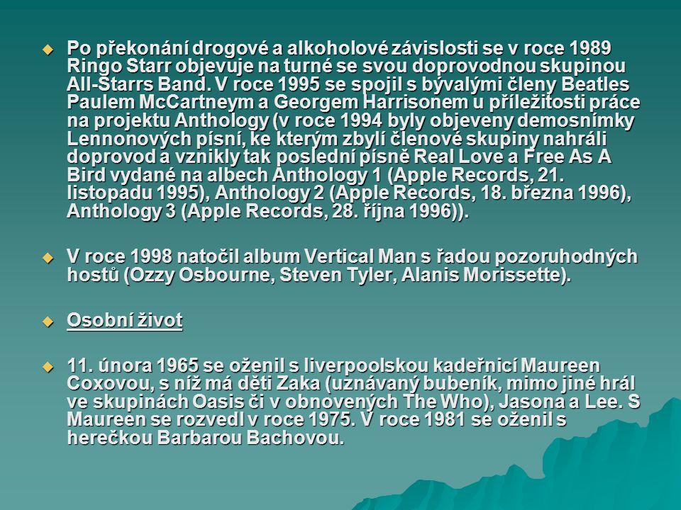 Po překonání drogové a alkoholové závislosti se v roce 1989 Ringo Starr objevuje na turné se svou doprovodnou skupinou All-Starrs Band. V roce 1995 se spojil s bývalými členy Beatles Paulem McCartneym a Georgem Harrisonem u příležitosti práce na projektu Anthology (v roce 1994 byly objeveny demosnímky Lennonových písní, ke kterým zbylí členové skupiny nahráli doprovod a vznikly tak poslední písně Real Love a Free As A Bird vydané na albech Anthology 1 (Apple Records, 21. listopadu 1995), Anthology 2 (Apple Records, 18. března 1996), Anthology 3 (Apple Records, 28. října 1996)).