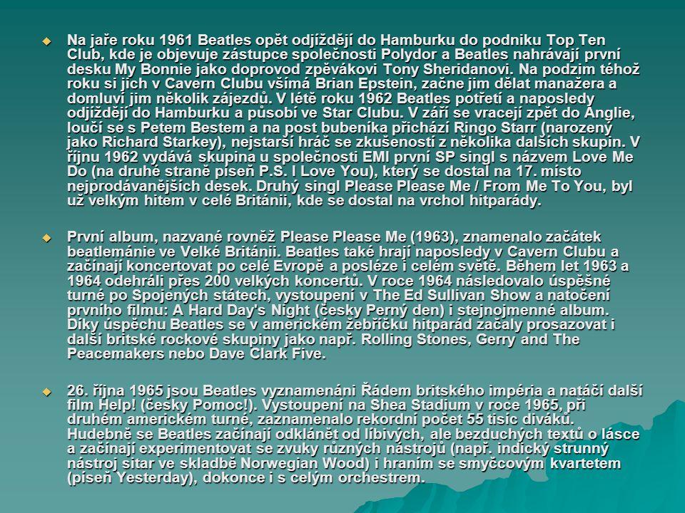 Na jaře roku 1961 Beatles opět odjíždějí do Hamburku do podniku Top Ten Club, kde je objevuje zástupce společnosti Polydor a Beatles nahrávají první desku My Bonnie jako doprovod zpěvákovi Tony Sheridanovi. Na podzim téhož roku si jich v Cavern Clubu všímá Brian Epstein, začne jim dělat manažera a domluví jim několik zájezdů. V létě roku 1962 Beatles potřetí a naposledy odjíždějí do Hamburku a působí ve Star Clubu. V září se vracejí zpět do Anglie, loučí se s Petem Bestem a na post bubeníka přichází Ringo Starr (narozený jako Richard Starkey), nejstarší hráč se zkušeností z několika dalších skupin. V říjnu 1962 vydává skupina u společnosti EMI první SP singl s názvem Love Me Do (na druhé straně píseň P.S. I Love You), který se dostal na 17. místo nejprodávanějších desek. Druhý singl Please Please Me / From Me To You, byl už velkým hitem v celé Británii, kde se dostal na vrchol hitparády.