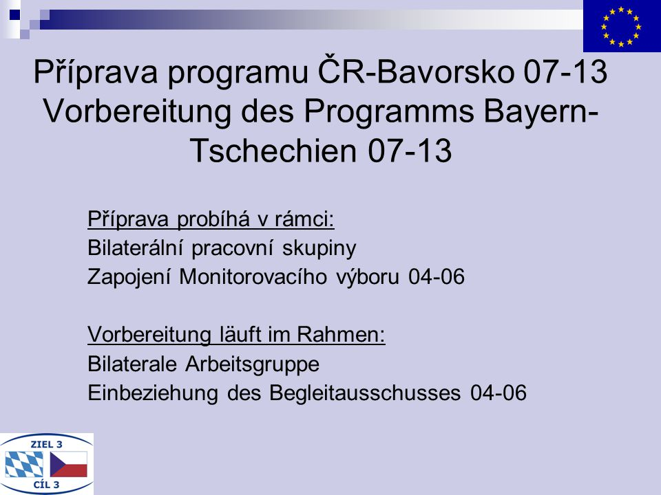 Příprava programu ČR-Bavorsko 07-13 Vorbereitung des Programms Bayern-Tschechien 07-13
