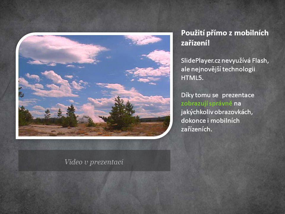 Použití přímo z mobilních zařízení. SlidePlayer