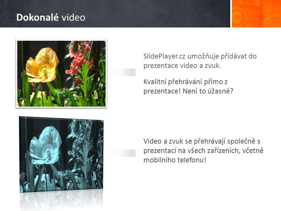 Dokonalé video SlidePlayer.cz umožňuje přidávat do prezentace video a zvuk. Kvalitní přehrávání přímo z prezentace! Není to úžasné