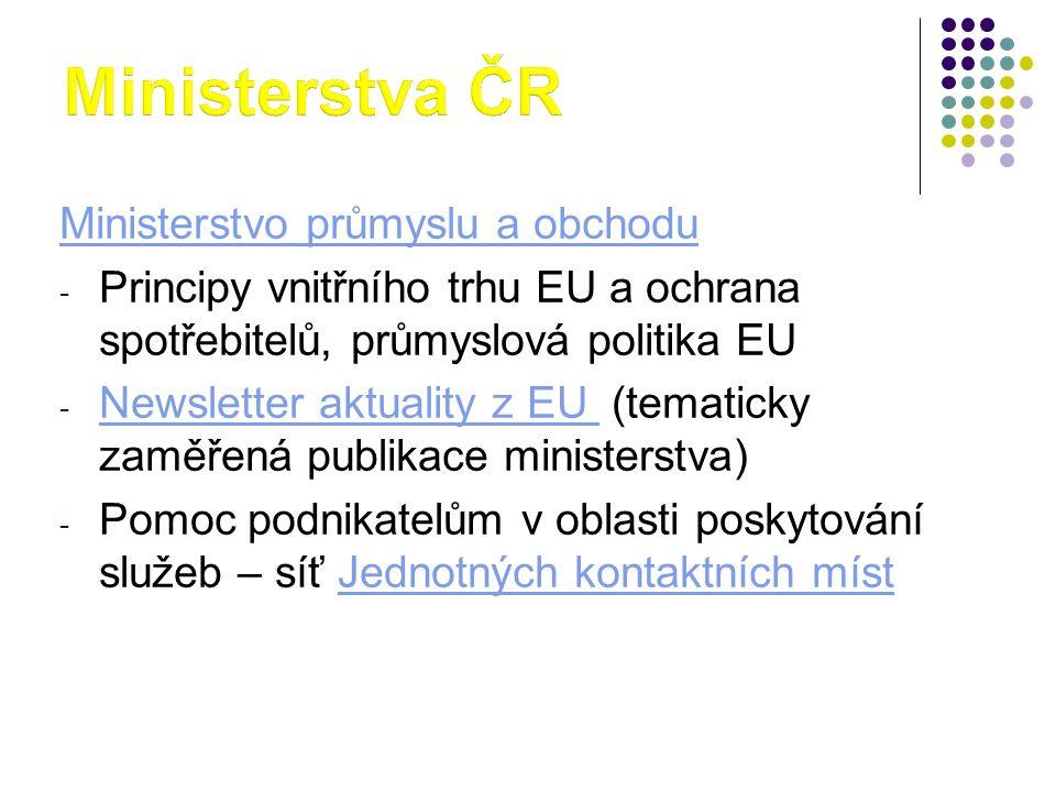 Ministerstva ČR Ministerstvo průmyslu a obchodu