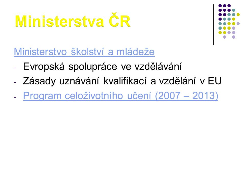 Ministerstva ČR Ministerstvo školství a mládeže